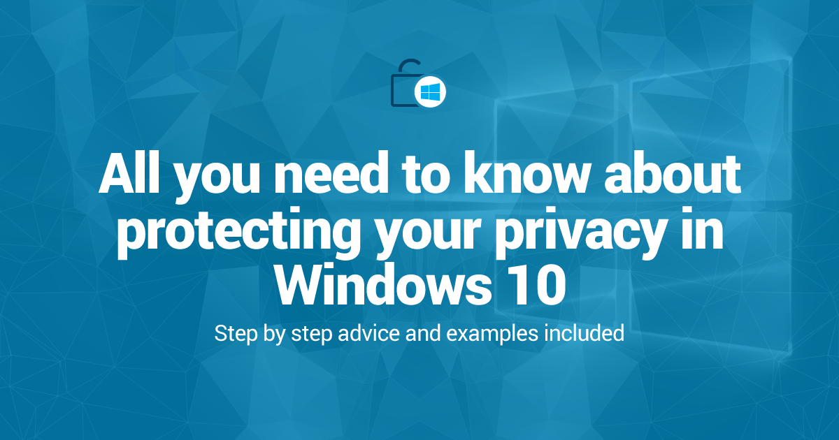 The Ultimate Windows 10 Security and Privacy Guide
